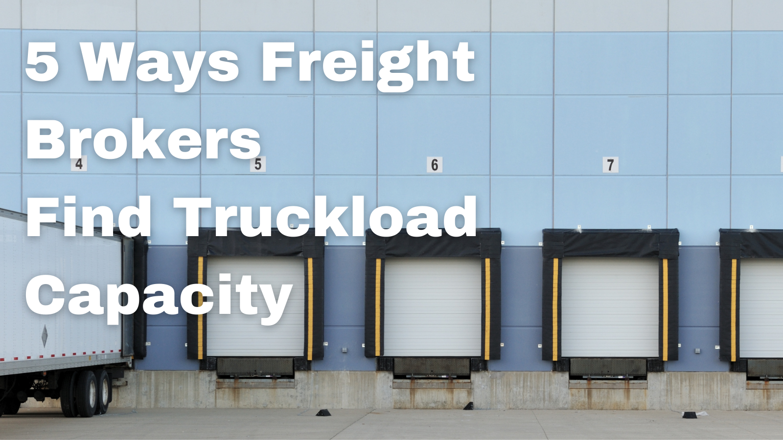 5 Ways Freight Brokers Find Truckload Capacity