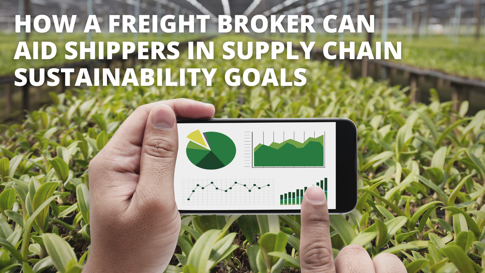 How a Freight Broker Can Aid Shippers in Supply Chain Sustainability Goals
