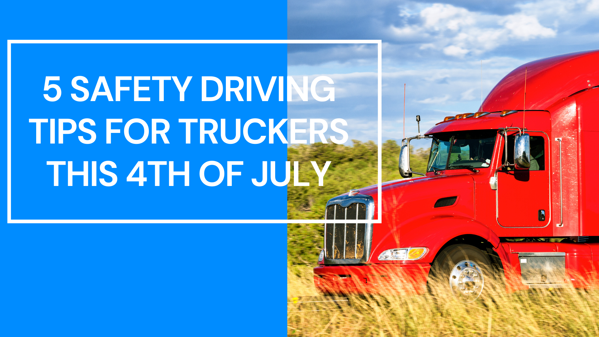 5 Safety Tips for Truckers this 4th of July