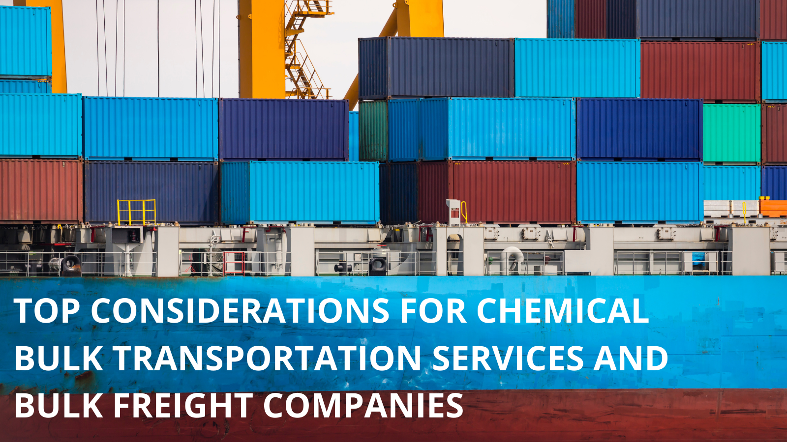 Top Considerations for Chemical Bulk Transportation Services and Bulk Freight Companies