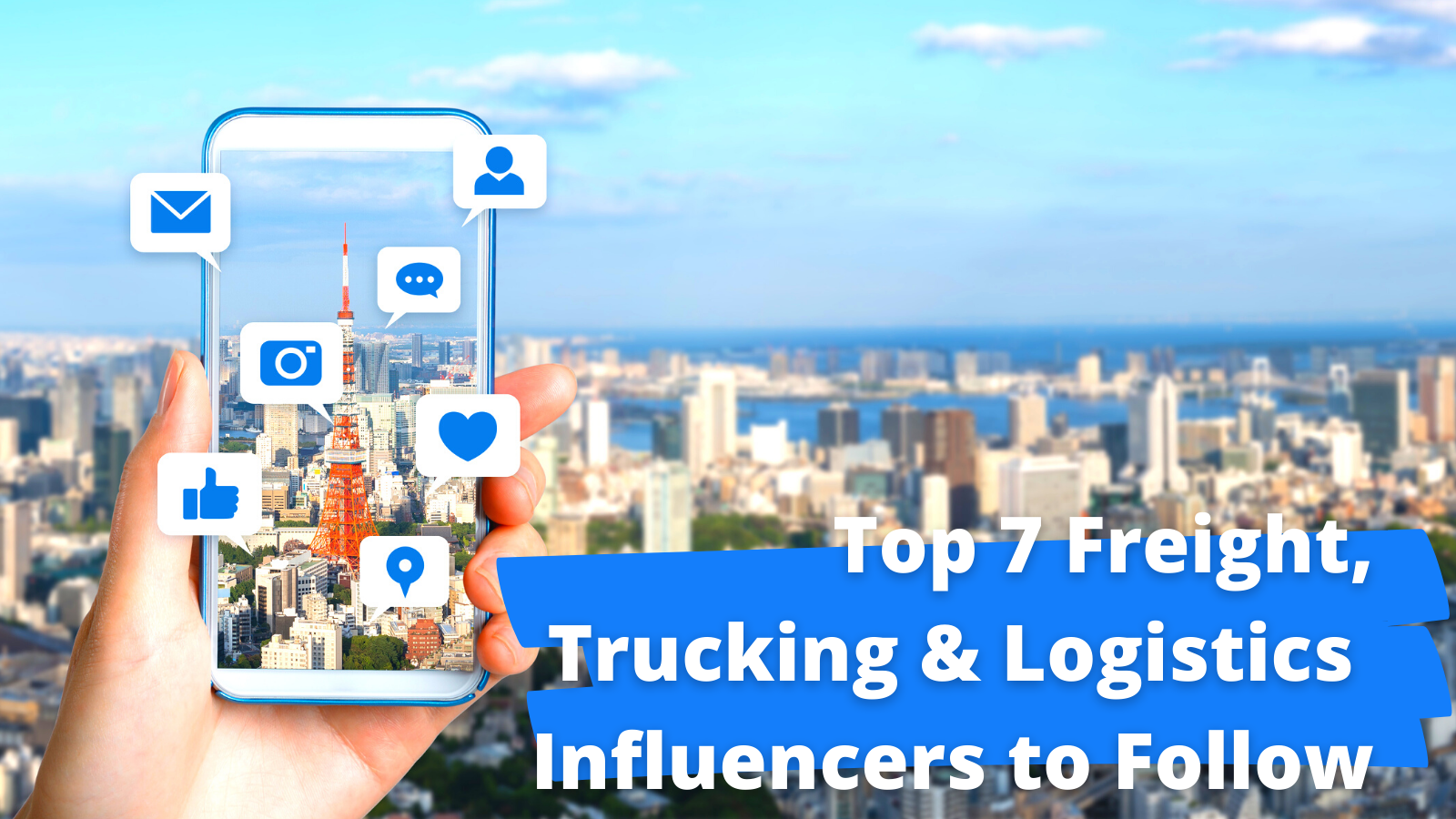 Top 7 Freight, Trucking & Logistics Influencers to Follow