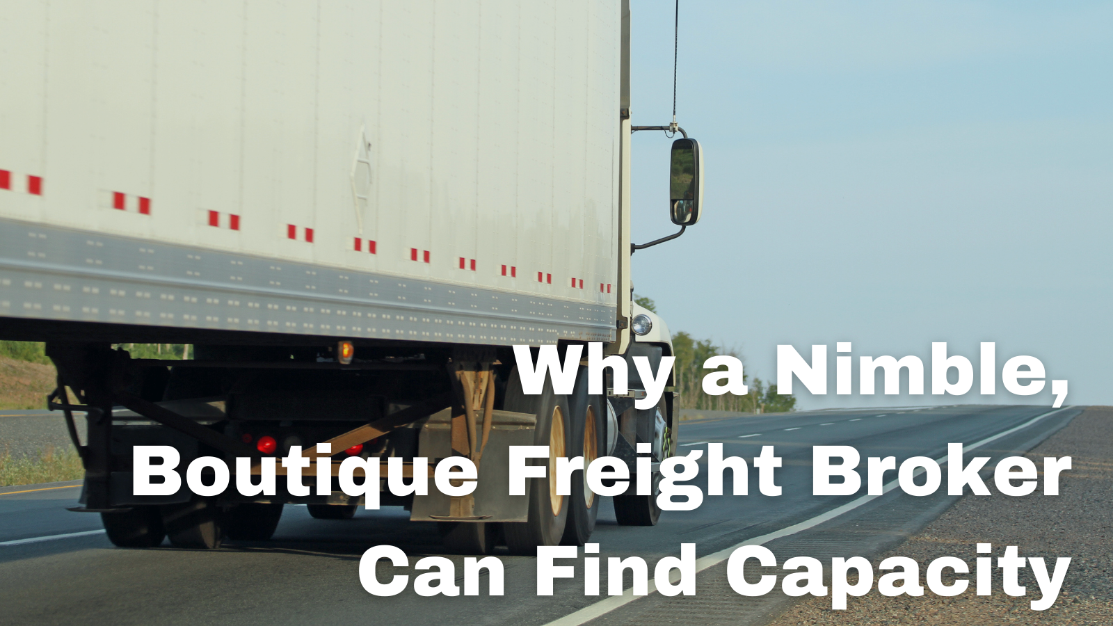 Why a Nimble, Boutique Freight Broker Can Find Capacity